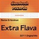 Baxter & Herdman - Extra Flava (2011 Original Mix)