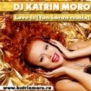 Katrin Moro - Love Is (Yan Loran vocal mix)