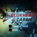 Blockhe4d & Cabbie - Santa Cruz