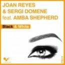 Sergi Domene, Joan Reyes, Amba Shepherd - Black & White  (Original Extended Mix)