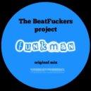 The BeatFuckers Project - Funkman (Original Mix)