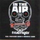 True Tiger Feat. Professor Green & Maverick Sabre - In the Air