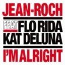 Jean Roch feat. Flo Rida & Kat Deluna - I\\\'m Alright (Chuckie Remix)
