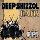 Deepshizzol - Da Fix (Original Mix)