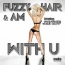 Fuzzy Hair and AM feat Joe Taff - With You (bono mix)