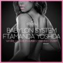 Babylon System ft. Amanda Yoshida - What Have I Found (Original Mix)