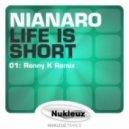 Nianaro - Life Is Short (Ronny K Emotion Remix)