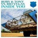 Ruby & Tony vs Rio Vegas - Inside You