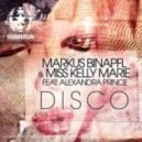 Markus Binapfl & Miss Kelly Marie feat. Alexandra Prince - Disco (Original Mix)