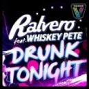Ralvero feat. Whiskey Pete - Drunk Tonight (Rob Pix Remix)
