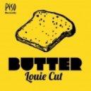 Louie Cut - Butter (Original Mix)