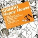 Shindu - Happy House (Martians Remix)