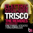 Electric Soulside - Trisco (Eric Farias Remix)