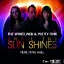 The Whiteliner & Pretty Pink - Until The Sun Shines feat Nina Hall (Tom Tash & Vegas United Remix)