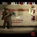 Donati & Amato - Who Will Love You (Alex Guesta Remix)