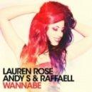 Andy S & Raffaell Ft. Lauren Rose - Wannabee (Original Mix)