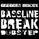 Gregory Boicov - BassLine Breaks & DubStep