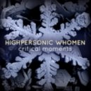 Highpersonic Whomen - Critical Moments (Daytripper Mix)