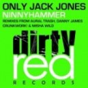 Only Jack Jones - Ninnyhammer (Misha Wild Remix)