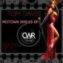 Tom Davis - Motown Smiles (Original Mix)