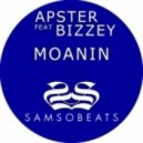 Apster feat. Bizzey - Moanin (X&T Edit)