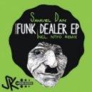 Samuel Dan - Funk Dealer (NTFO Remix)