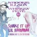 Whiskey Pete, Smookie Illson - Shake It Up Lil Mamma (DJ Fixx Remix)