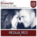 Bluesolar - Believe In Me (Tranzident & Exitvibes Remix)