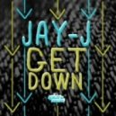 Jay-J - The Get Down (Original Mix)