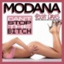 Modana feat. Daxs - Can\'t Stop The Bitch (Original Mix)