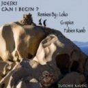 Joeski - Can I Begin (Loko Remix)