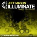Jeff Mason - Illuminate (Original Mix)