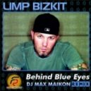 Limp Bizkit -  Behind Blue Eyes (DJ MAX MAIKON Club Mix)