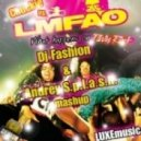 Chuckie vs. LMFAO - What happens on party rock (Dj Fashion & Andrey S.p.l.a.s.h. mashup)