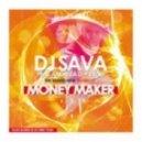 DJ Sava feat. Andreea D & Yolo - Money Maker
