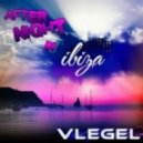 Vlegel - After Night in Ibiza