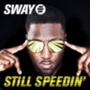 Sway - Still Speedin\' (Liam Keegan Radio Edit)