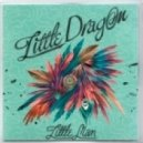 Little Dragon - Little Man (Dead Blonde Remix)