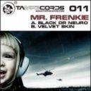Mr Frenkie - Velvet Skin