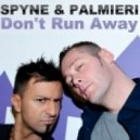 Spyne & Palmieri - Don\'t Run Away (Goldsylver Mix)