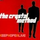 The Crystal Method - Keep Hope Alive (Hardknox Mix)
