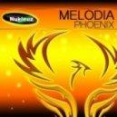 Melodia - Phoenix (Original Mix)