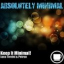 Luca Terzini & Petrou - Keep it Minimal (Purpura Remix)