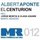 Albert Aponte - El Centurion (Jorge Montia & Vlada Asanin Marfil Rework Mix)
