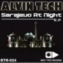 Alvin Tech - Sarajevo At Night (Original Mix)