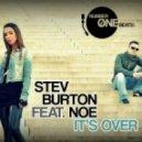 Stev Burton feat. Noe - It's Over