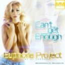 Euphoria Project - Can't Get Enough (Club Mix)