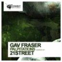 Gav Fraser - Palpitations (21street Remix)