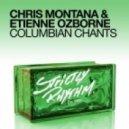 Chris Montana & Etienne Ozborne - Columbian Chants (Tribal Mix)