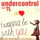Undercontrol Feat. TL - I Wanna Be With You (Gregor Salto Mellow Mix)